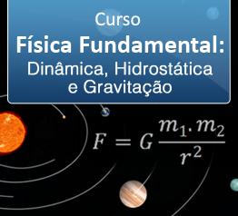 Curso Física Fundamental - Dinâmica, Hidrostática e Gravitação